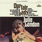 JULIE LONDON Our Fair Lady album cover