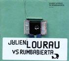JULIEN LOURAU Julien Lourau VS Rumbabierta album cover