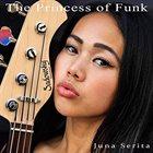 JUNA SERITA The Princess Of Funk album cover