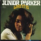 JUNIOR PARKER Like It Is (aka Baby Please) album cover