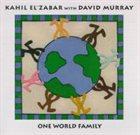 KAHIL EL'ZABAR One World Family (with David Murray) album cover