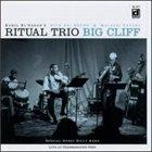 KAHIL EL'ZABAR Ritual Trio : Big Cliff (Special Guest Billy Bang) album cover