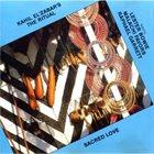 KAHIL EL'ZABAR Sacred Love (Featuring Lester Bowie, Malachi Favors, Raphael Garrett) album cover