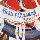 KAHIL EL'ZABAR The Ancestors Are Amongst Us (Featuring Lester Bowie And Malachi Favors) album cover