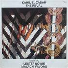 KAHIL EL'ZABAR The Ritual (featuring Lester Bowie, Malachi Favors) album cover