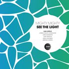 KALEVI LOUHIVUORI Mighty Mighty Sextet : See The Light album cover