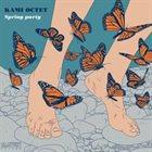 KAMI QUINTET / OCTET Kami Octet : Spring Party album cover