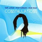 KARL LATHAM Karl Latham, Ryan Carniaux & Mark Egan : Constellations album cover