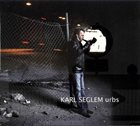 KARL SEGLEM Urbs album cover