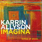 KARRIN ALLYSON Imagina : Songs Of Brasil album cover