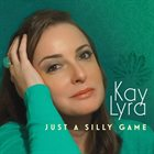 KAY LYRA Just A Silly Game album cover