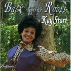 KAY STARR Back To The Roots album cover