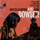 KAZUTOKI UMEZU Kazutoki Umezu Kiki Band: Dowser album cover