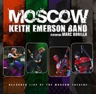KEITH EMERSON Keith Emerson Band Featuring Marc Bonilla : Moscow album cover