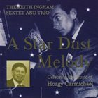 KEITH INGHAM A Star Dust Melody - Celebrate The Music Of Hoagy Carmichael album cover