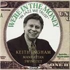 KEITH INGHAM We're in the Money album cover