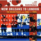 KEITH NICHOLS New Orleans To London album cover