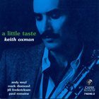 KEITH OXMAN A Little Taste album cover