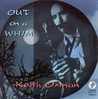 KEITH OXMAN Out On A Whim album cover