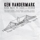 KEN VANDERMARK Nine ways To Reach the Bridge (6 CD box) album cover