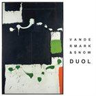 KEN VANDERMARK Vandermark & Snow : Duol album cover