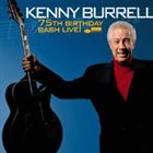 KENNY BURRELL 75th Birthday Bash Live! album cover