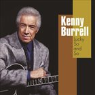 KENNY BURRELL Lucky So And So album cover