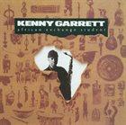 KENNY GARRETT African Exchange Student album cover