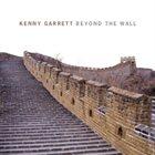 KENNY GARRETT Beyond the Wall album cover