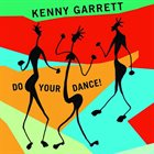 KENNY GARRETT Do Your Dance! album cover