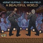 KERMIT RUFFINS Kermit Ruffins and Irvin Mayfield : A Beautiful World album cover