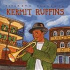 KERMIT RUFFINS Putumayo Presents: Kermit Ruffins album cover