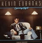 KEVIN EUBANKS Opening Night album cover
