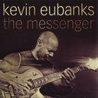 KEVIN EUBANKS The Messenger album cover