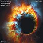 KEVIN KASTNING Kevin Kastning Sándor Szabó Bálazs Major : Ethereal II album cover