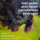 KIDD JORDAN Kidd Jordan, Alvin Fielder, Joel Futterman, Steve Swell : Masters of Improvisation album cover