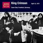 KING CRIMSON April 12, 1971 - Zoom Club, Frankfurt, Germany album cover