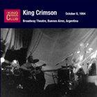 KING CRIMSON Broadway Theatre, Buenos Aires, Argentina, October 08, 1994 album cover