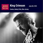 KING CRIMSON Casino, Asbury Park, New Jersey, June 28, 1974 album cover