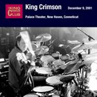 KING CRIMSON December 9, 2001 - Palace Theater, New Haven, Conneticut album cover
