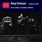 KING CRIMSON House of Blues, Los Angeles, California, October 24, 2000 album cover