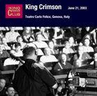 KING CRIMSON June 21, 2003 - Teatro Carlo Felice, Genova, Italy album cover