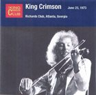 KING CRIMSON June 23, 1973 - Richards Club, Atlanta, Georgia album cover
