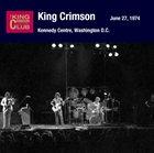 KING CRIMSON June 27, 1974 - Kennedy Centre, Washington D.C. album cover