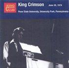 KING CRIMSON June 29, 1974 - Penn State University, University Park, Pennsylvania album cover