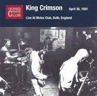 KING CRIMSON Live At Moles Club, Bath London England, April 30, 1981 album cover