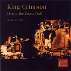 KING CRIMSON Live At The Zoom Club, October 13, 1972 (KCCC 20) album cover