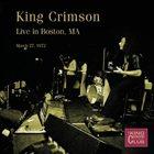 KING CRIMSON Live In Boston, MA, March 27, 1972 (KCCC 40) album cover
