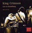 KING CRIMSON Live in Heidelberg, March 29, 1974 (KCCC 29) album cover