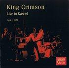 KING CRIMSON Live In Kassel, April 1, 1974 (KCCC 36) album cover